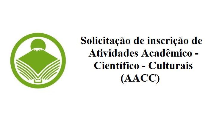 Solicitação de inscrição de Atividades Acadêmico-Científico-Culturais (AACC) do curso de Letras- Língua e Literatura Japonesa
